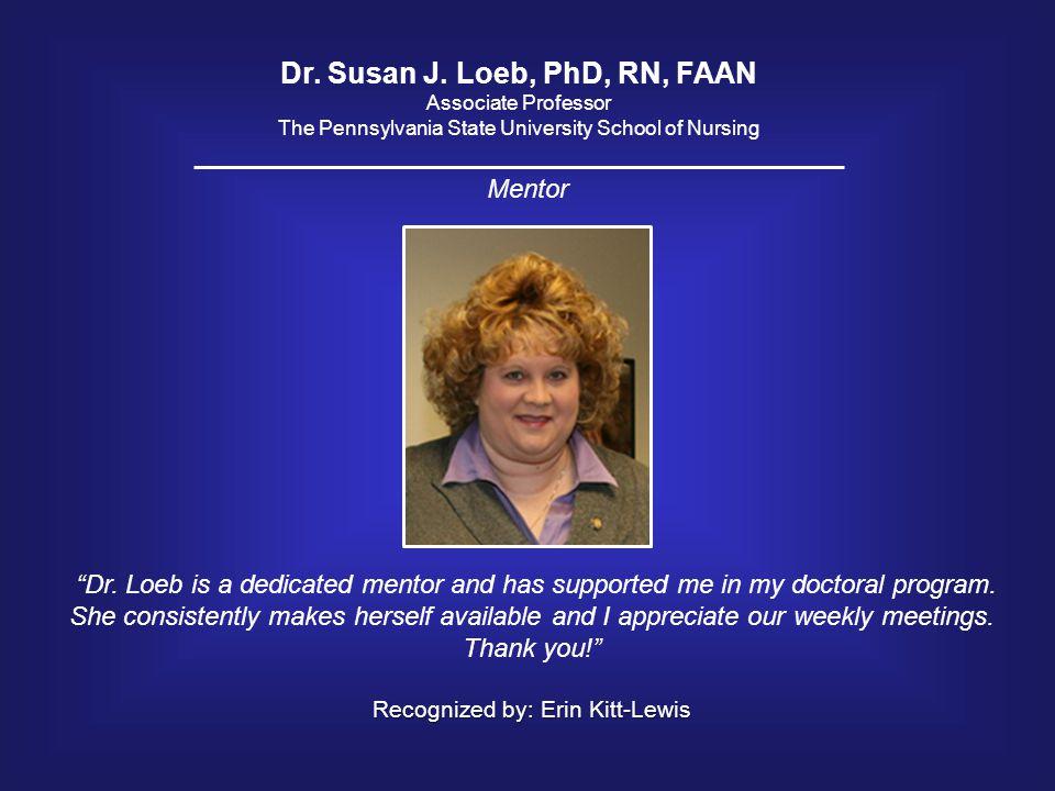 Dr. Susan J. Loeb, PhD, RN, FAAN