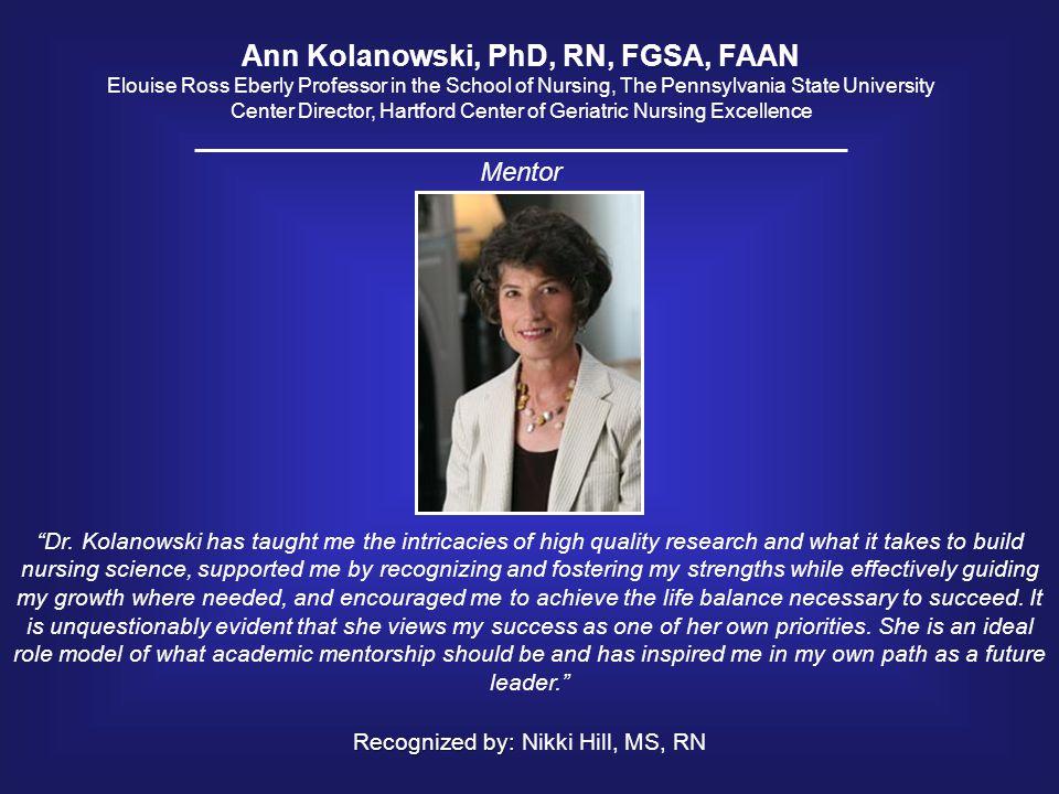 Ann Kolanowski, PhD, RN, FGSA, FAAN