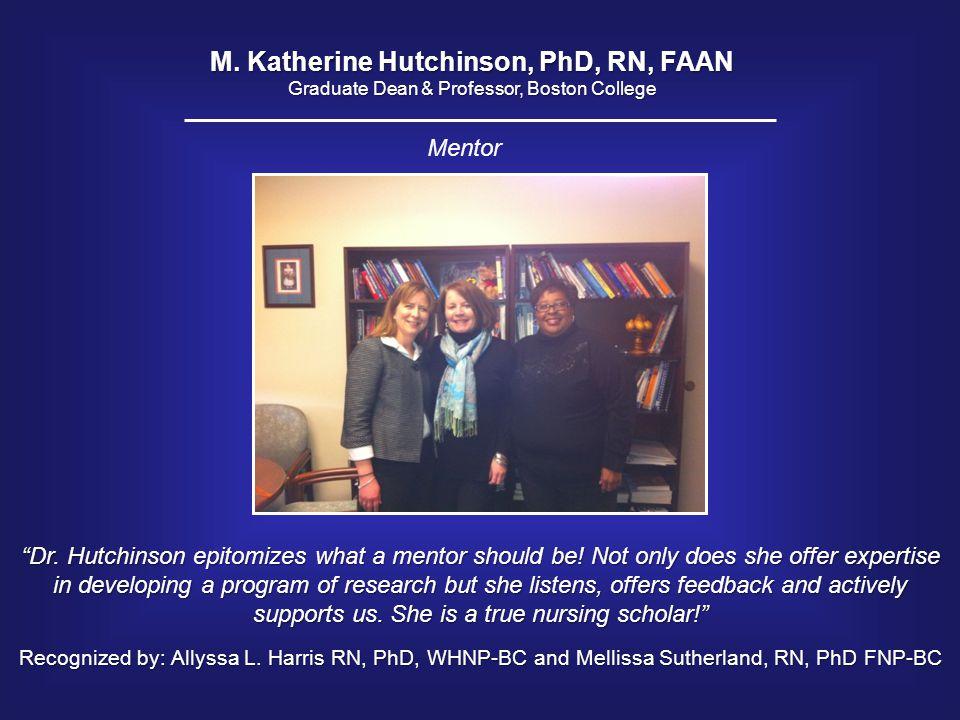 M. Katherine Hutchinson, PhD, RN, FAAN