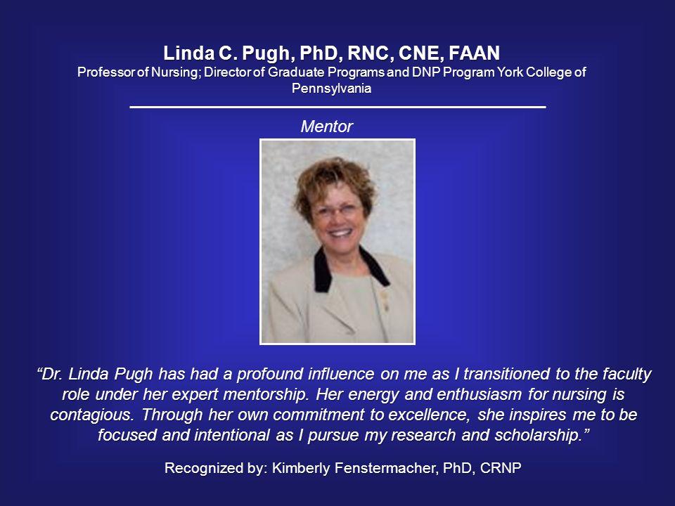 Linda C. Pugh, PhD, RNC, CNE, FAAN