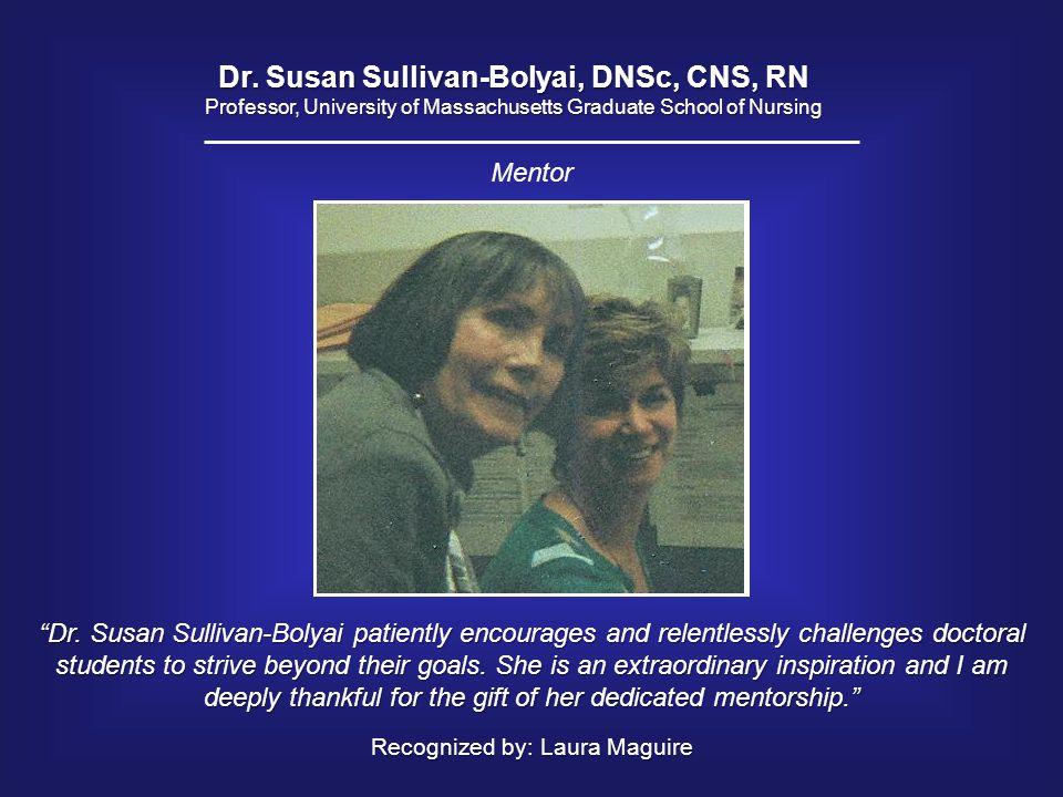 Dr. Susan Sullivan-Bolyai, DNSc, CNS, RN