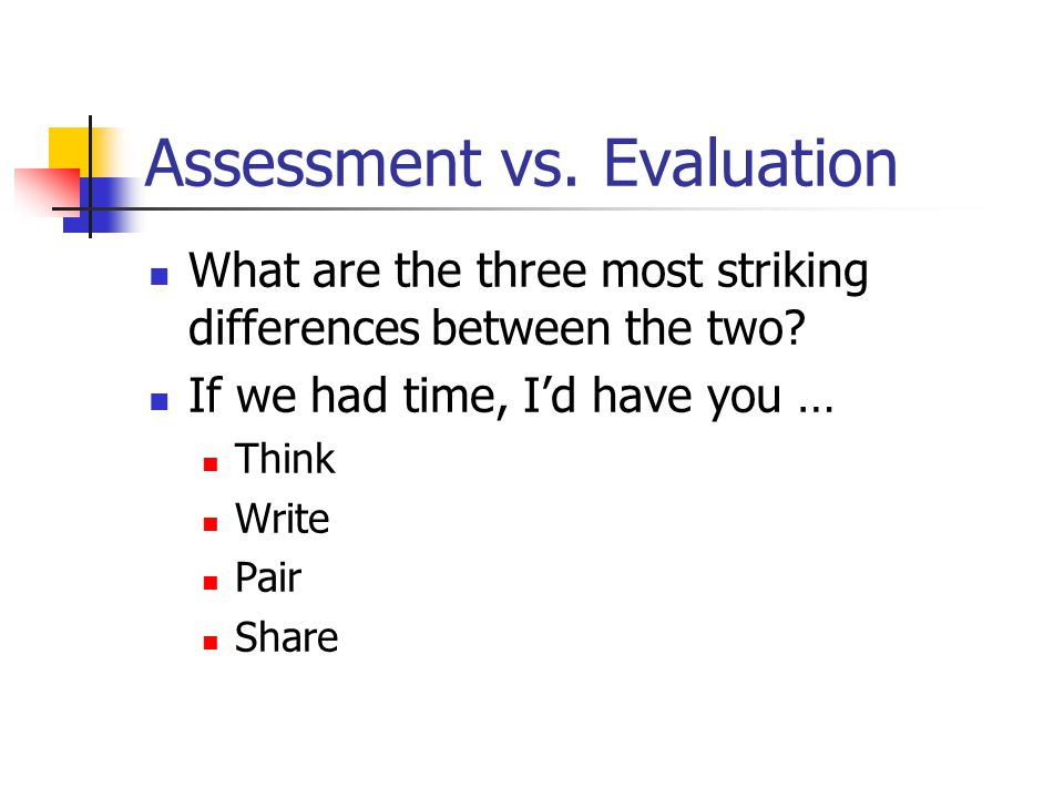 Assessment vs. Evaluation