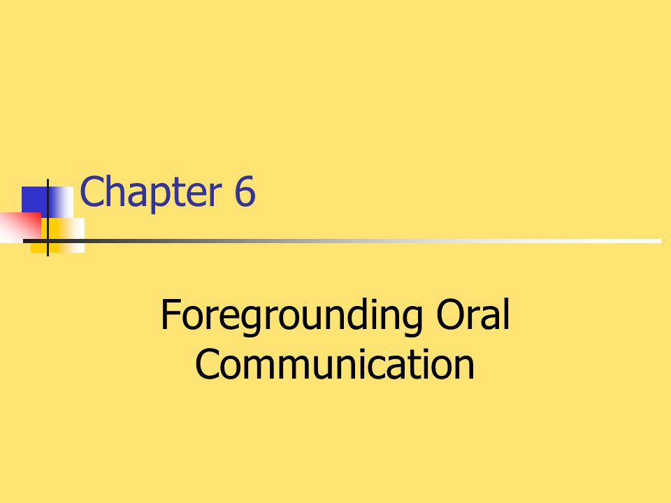 Foregrounding Oral Communication