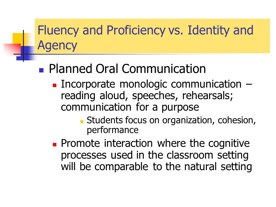 Fluency and Proficiency vs. Identity and Agency