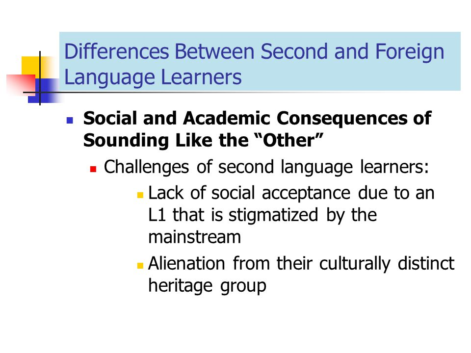 Differences Between Second and Foreign Language Learners