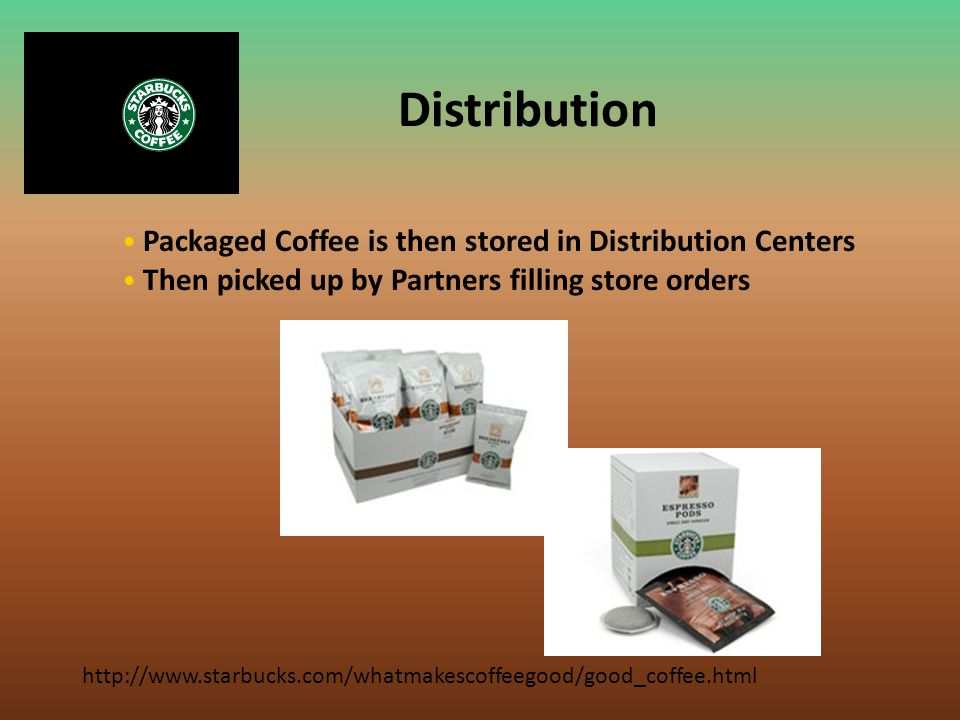Distribution Packaged Coffee is then stored in Distribution Centers
