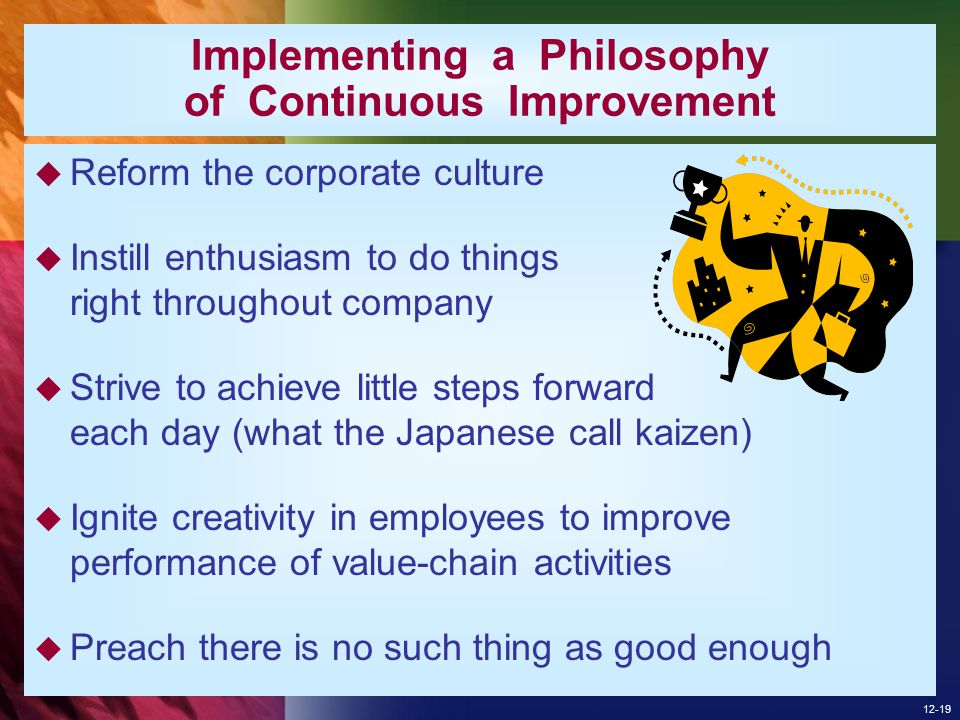 Implementing a Philosophy of Continuous Improvement