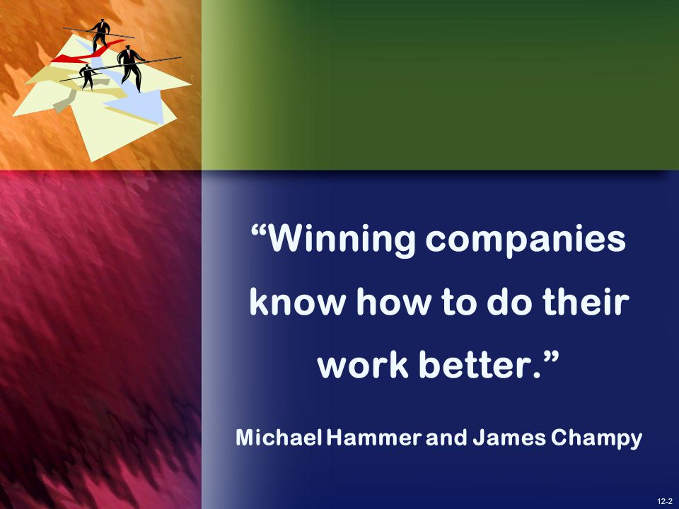 Winning companies know how to do their work better.