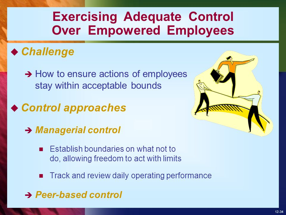 Exercising Adequate Control Over Empowered Employees