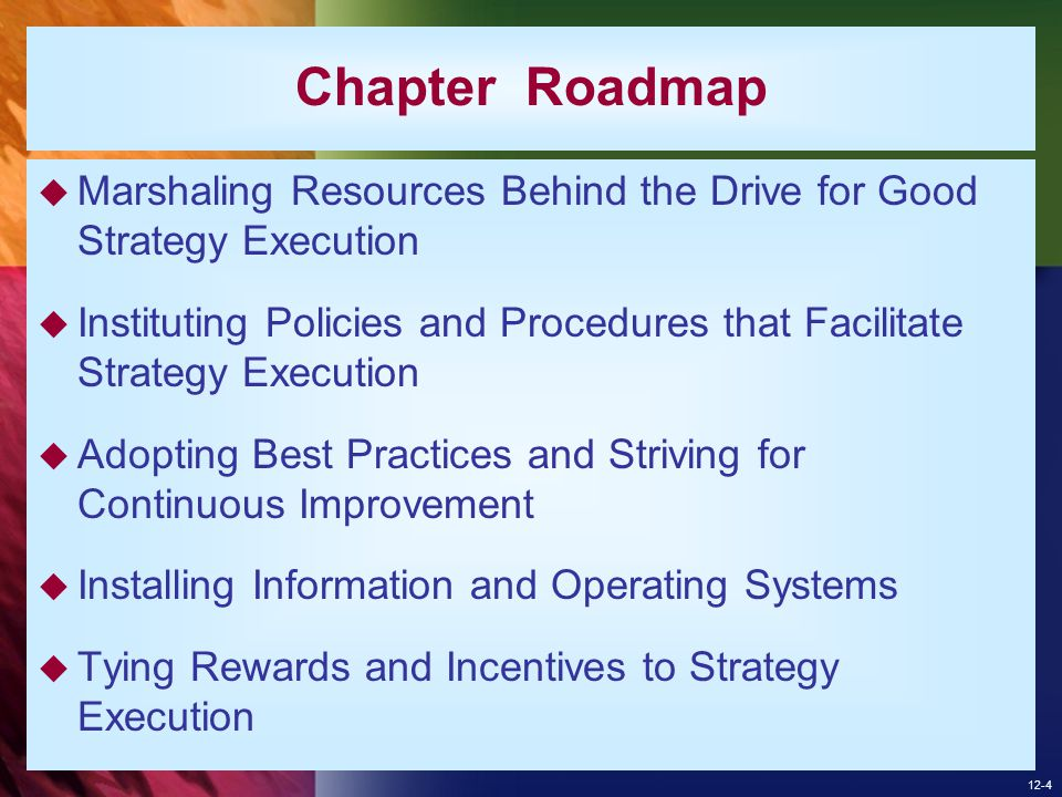 Chapter Roadmap Marshaling Resources Behind the Drive for Good Strategy Execution.