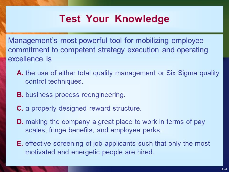 Test Your Knowledge Management's most powerful tool for mobilizing employee commitment to competent strategy execution and operating excellence is.