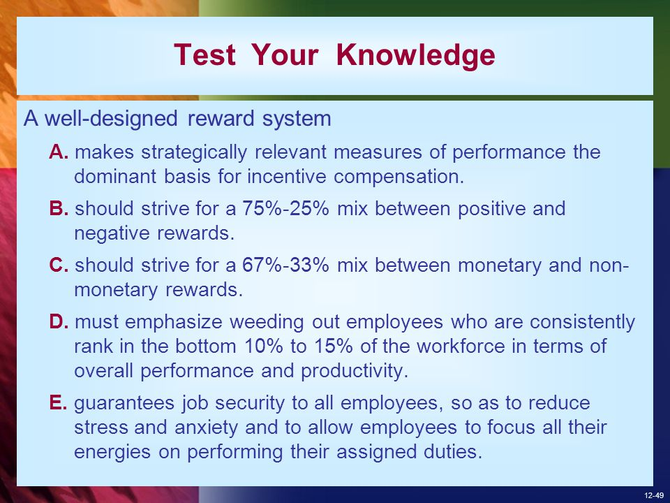 Test Your Knowledge A well-designed reward system