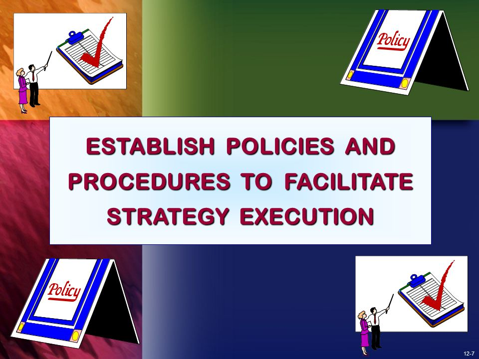 ESTABLISH POLICIES AND PROCEDURES TO FACILITATE STRATEGY EXECUTION