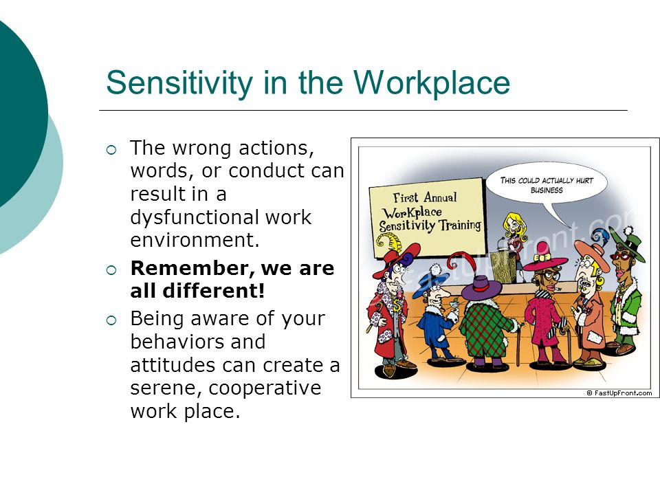 Sensitivity in the Workplace