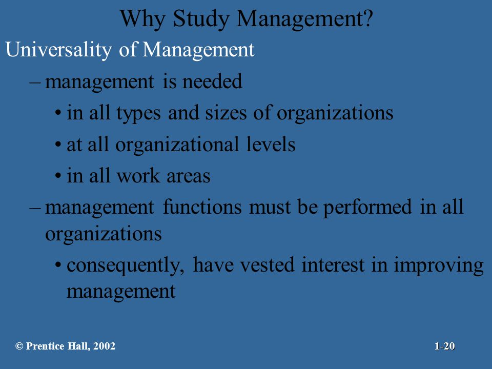 Why Study Management Universality of Management management is needed