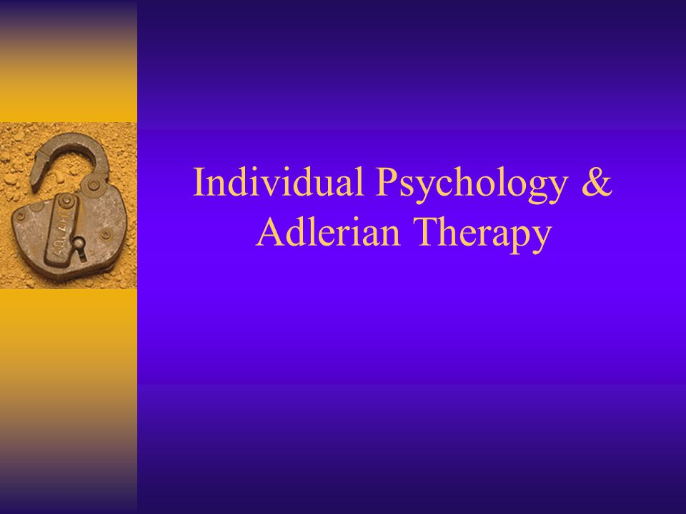 Individual Psychology & Adlerian Therapy
