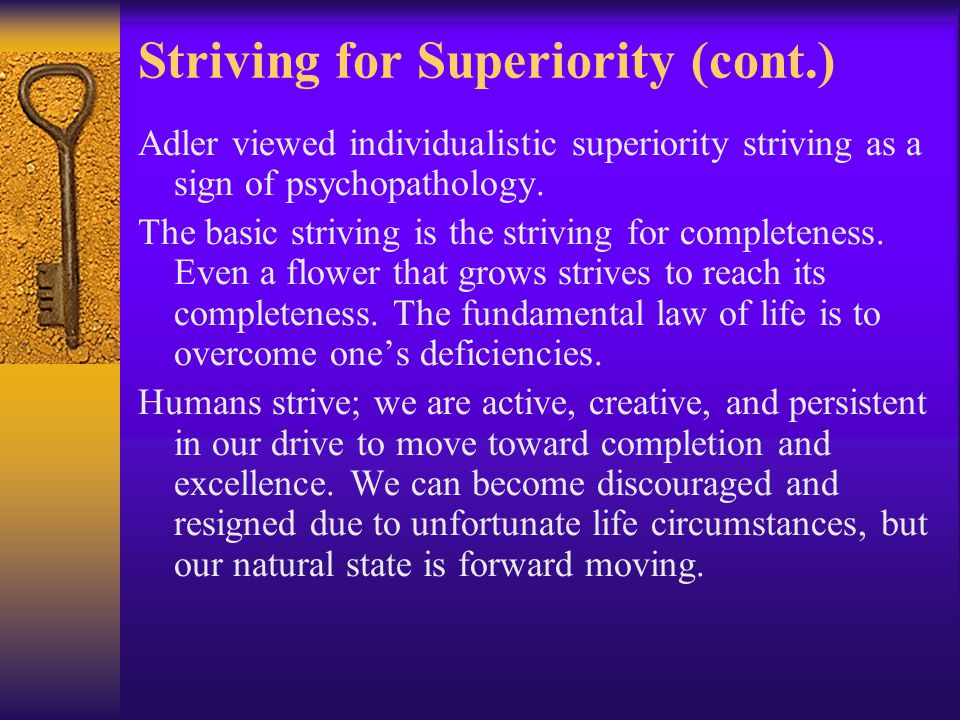 Striving for Superiority (cont.)