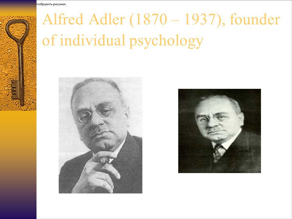Alfred Adler (1870 – 1937), founder of individual psychology