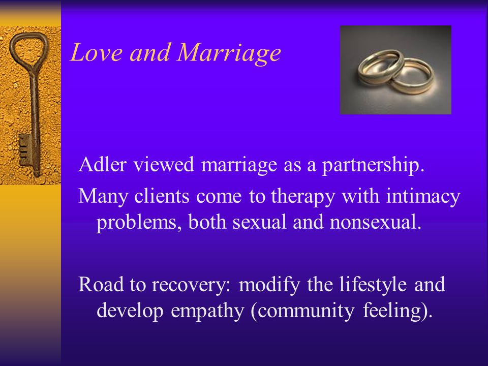 Love and Marriage Adler viewed marriage as a partnership.
