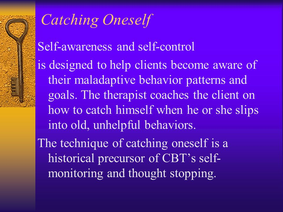 Catching Oneself Self-awareness and self-control