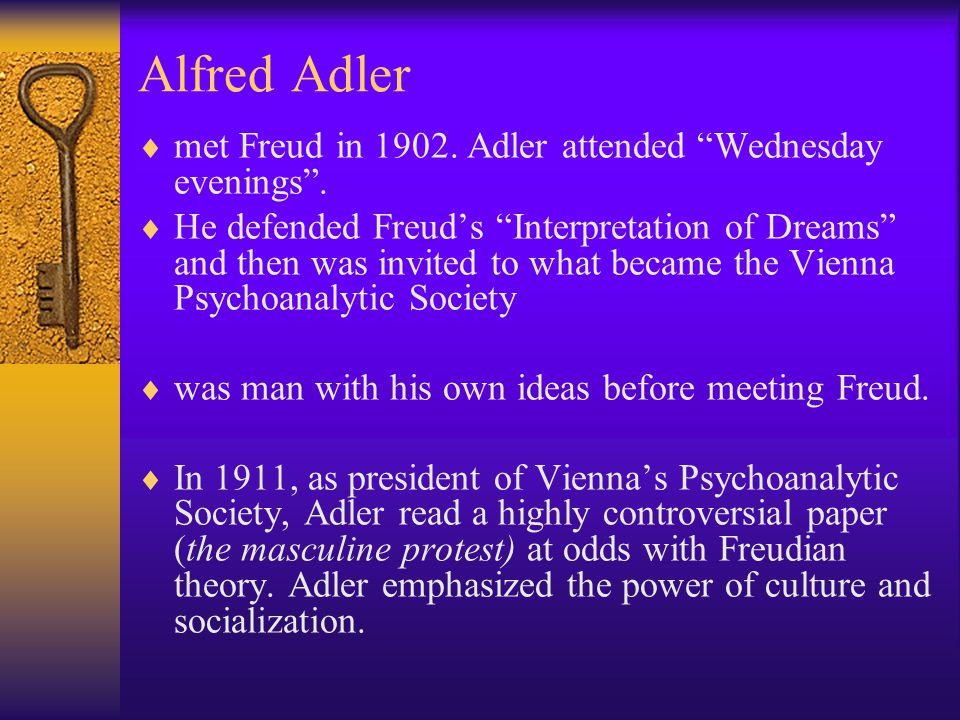 Alfred Adler met Freud in 1902. Adler attended Wednesday evenings .
