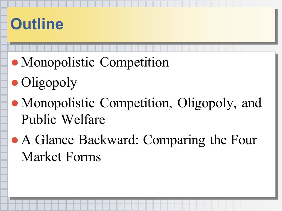 Outline Monopolistic Competition Oligopoly