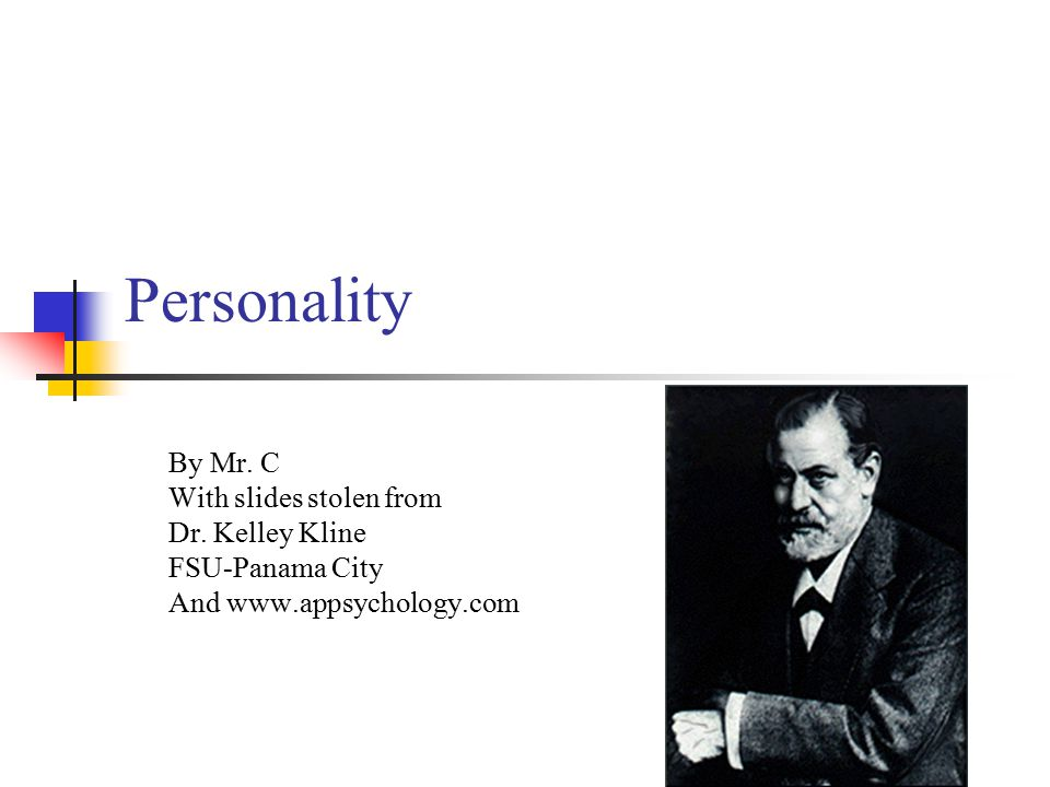 Personality By Mr. C With slides stolen from Dr. Kelley Kline