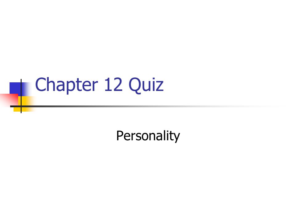 Chapter 12 Quiz Personality