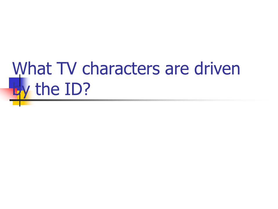 What TV characters are driven by the ID