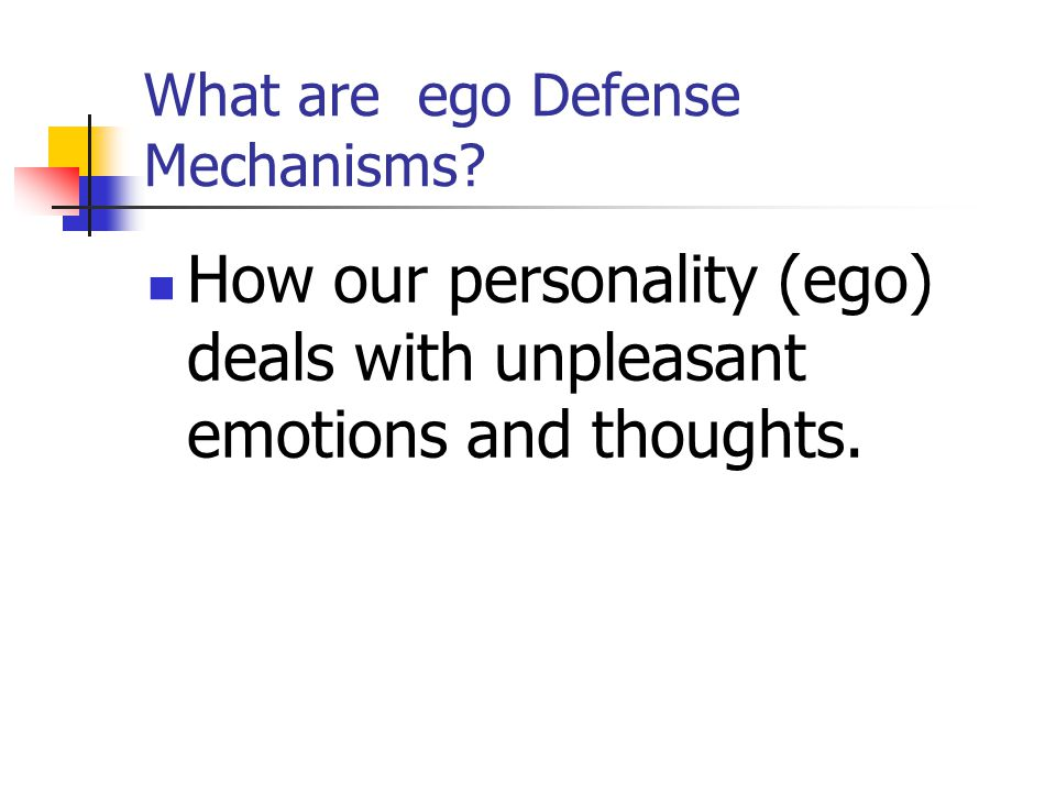 What are ego Defense Mechanisms