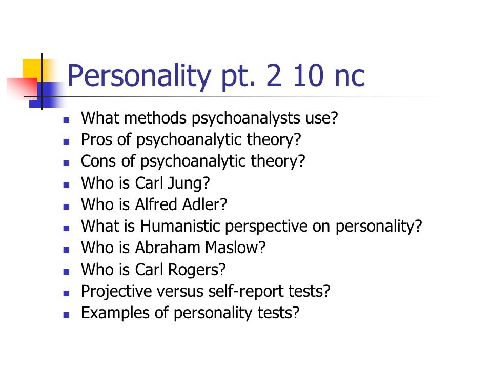 Personality pt. 2 10 nc What methods psychoanalysts use