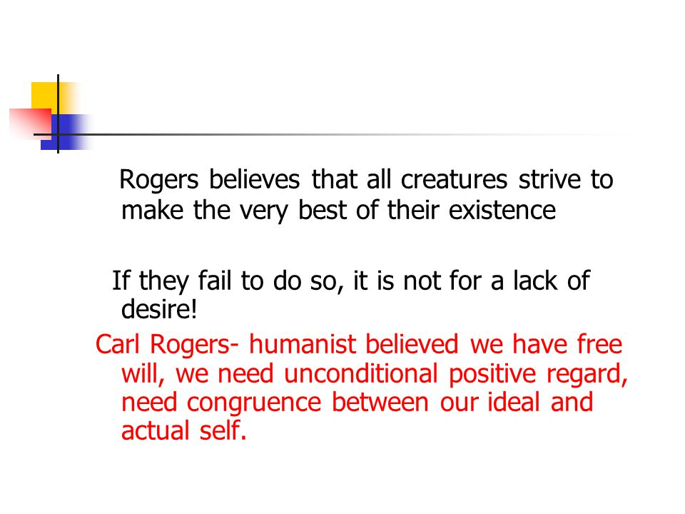 Rogers believes that all creatures strive to make the very best of their existence