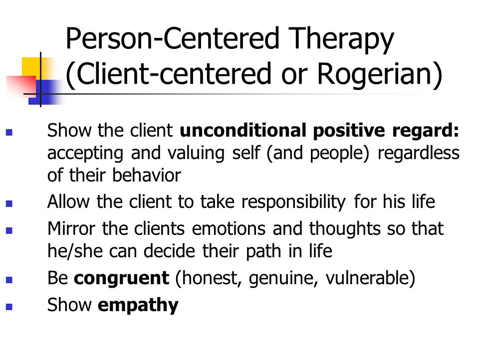 Person-Centered Therapy (Client-centered or Rogerian)
