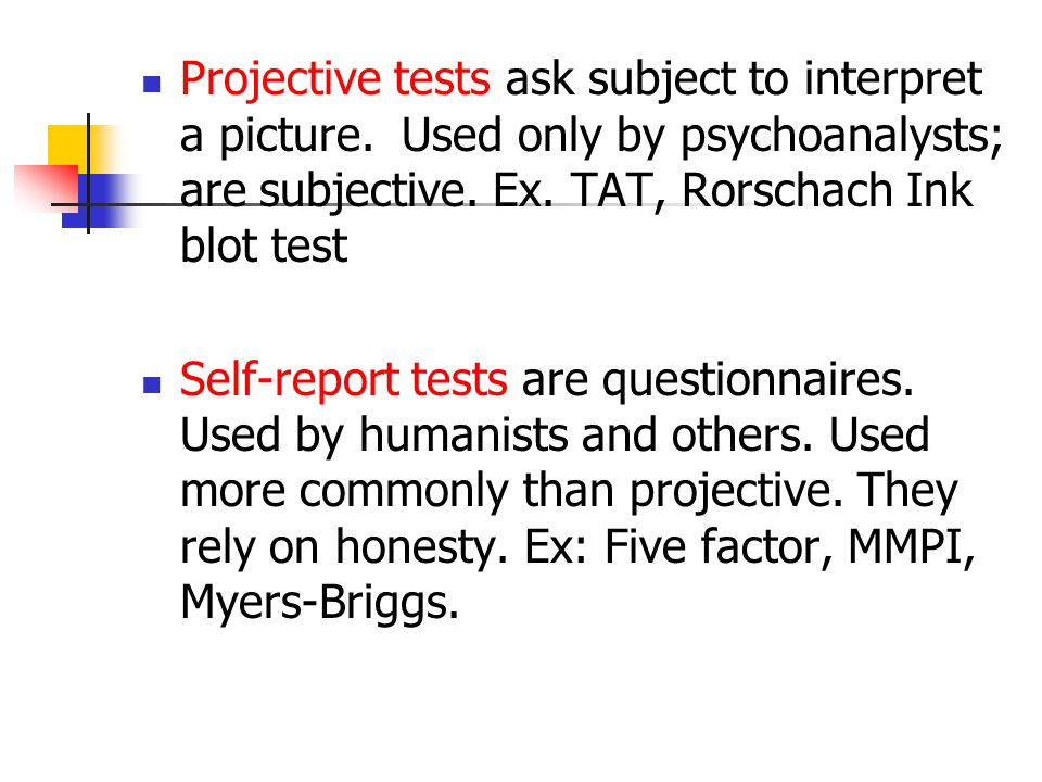 Projective tests ask subject to interpret a picture