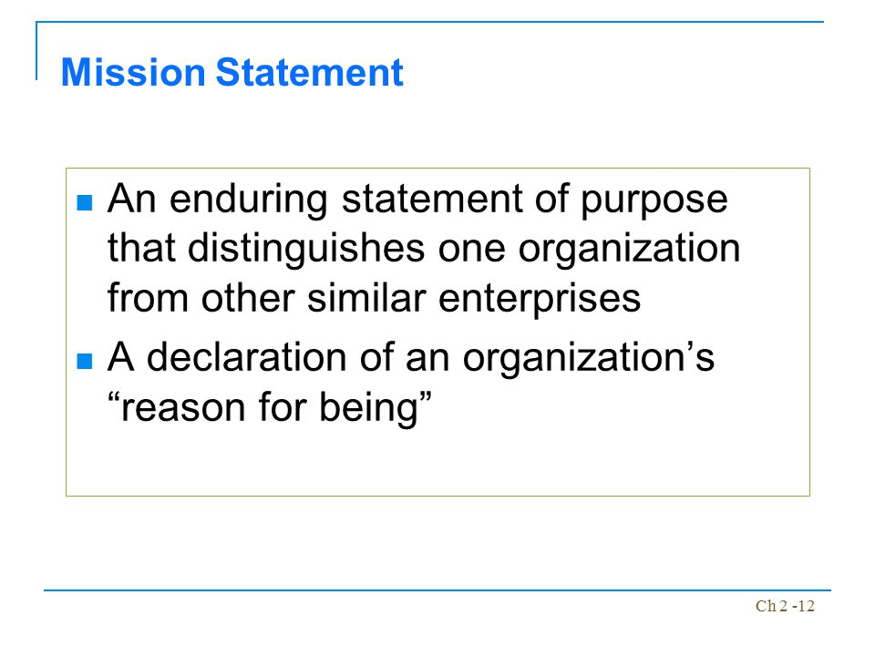 A declaration of an organization's reason for being