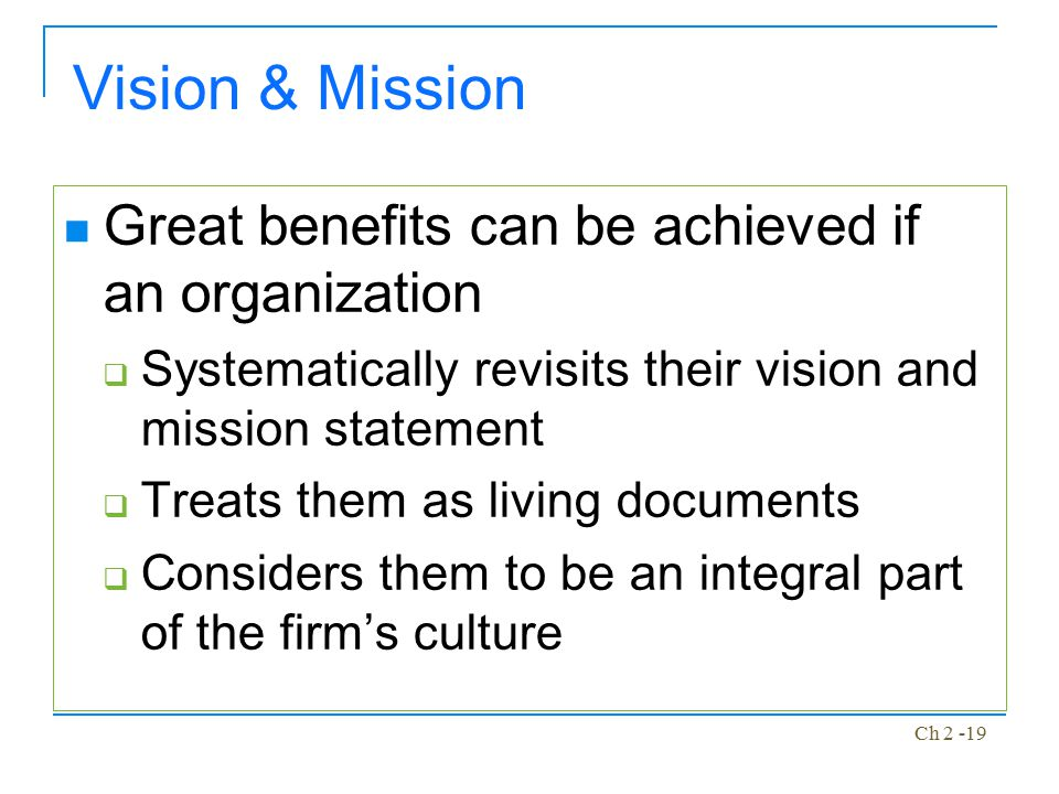 Vision & Mission Great benefits can be achieved if an organization