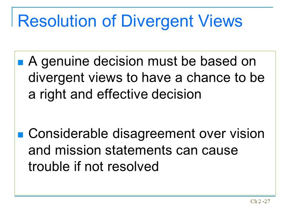 Resolution of Divergent Views