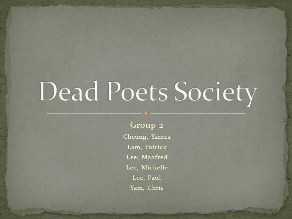Dead Poets Society Group 2 Cheung, Yaniza Lam, Patrick Lee, Manfred
