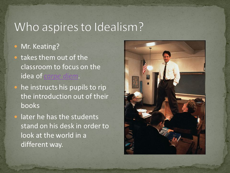 Who aspires to Idealism