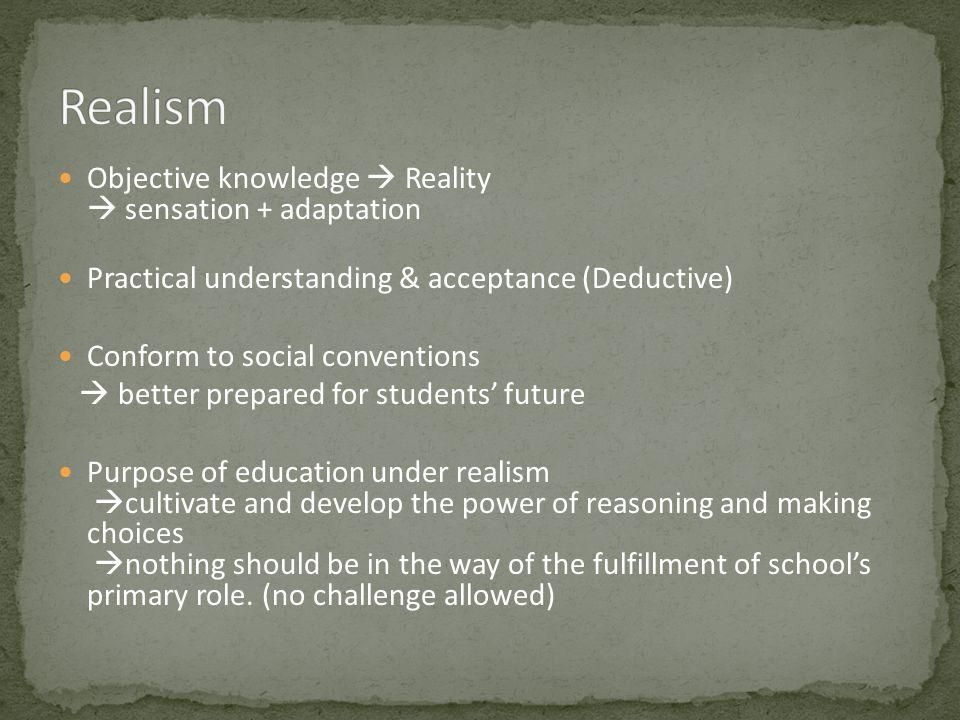 Realism Objective knowledge  Reality  sensation + adaptation