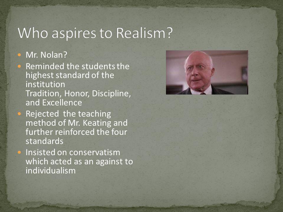Who aspires to Realism Mr. Nolan