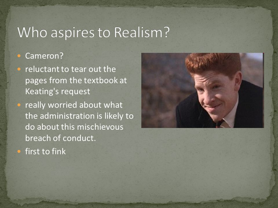 Who aspires to Realism Cameron