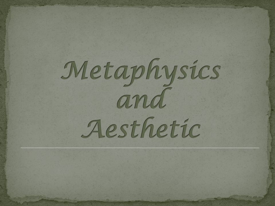 Metaphysics and Aesthetic