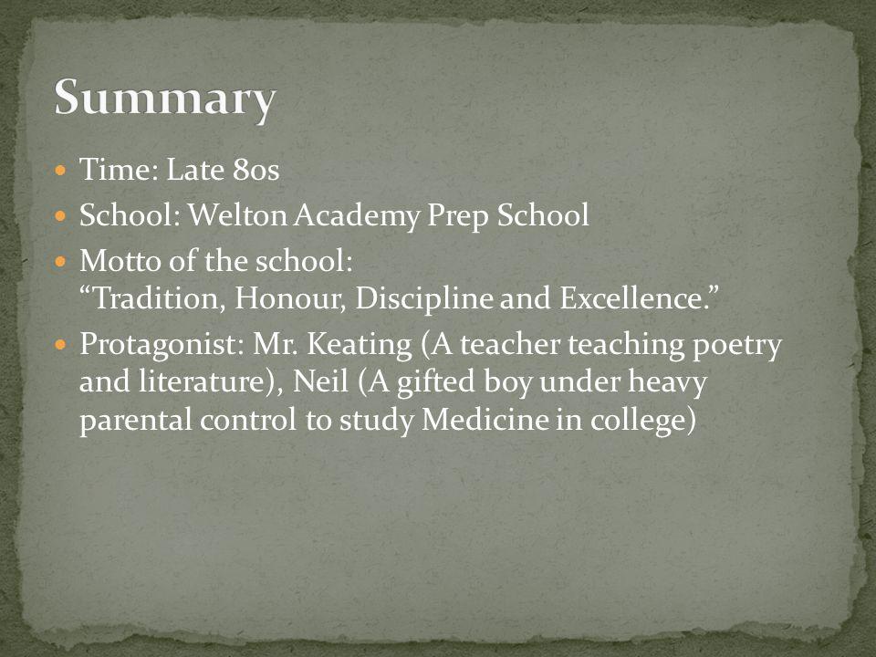 Summary Time: Late 80s School: Welton Academy Prep School