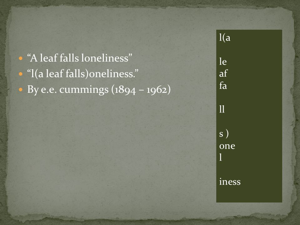 A leaf falls loneliness l(a leaf falls)oneliness.
