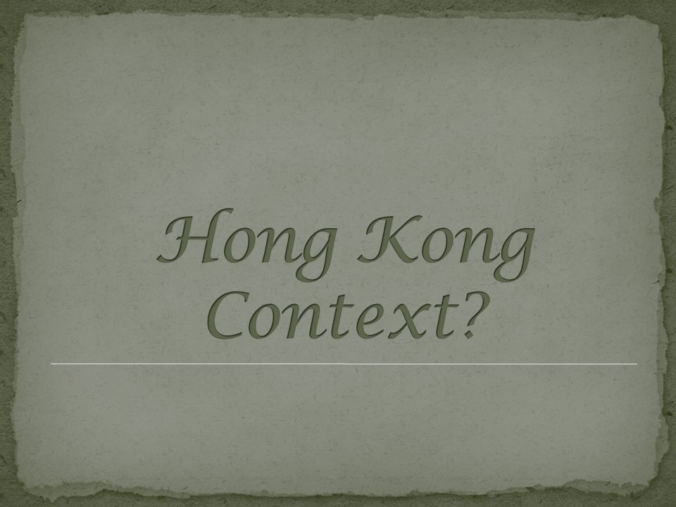 Hong Kong Context