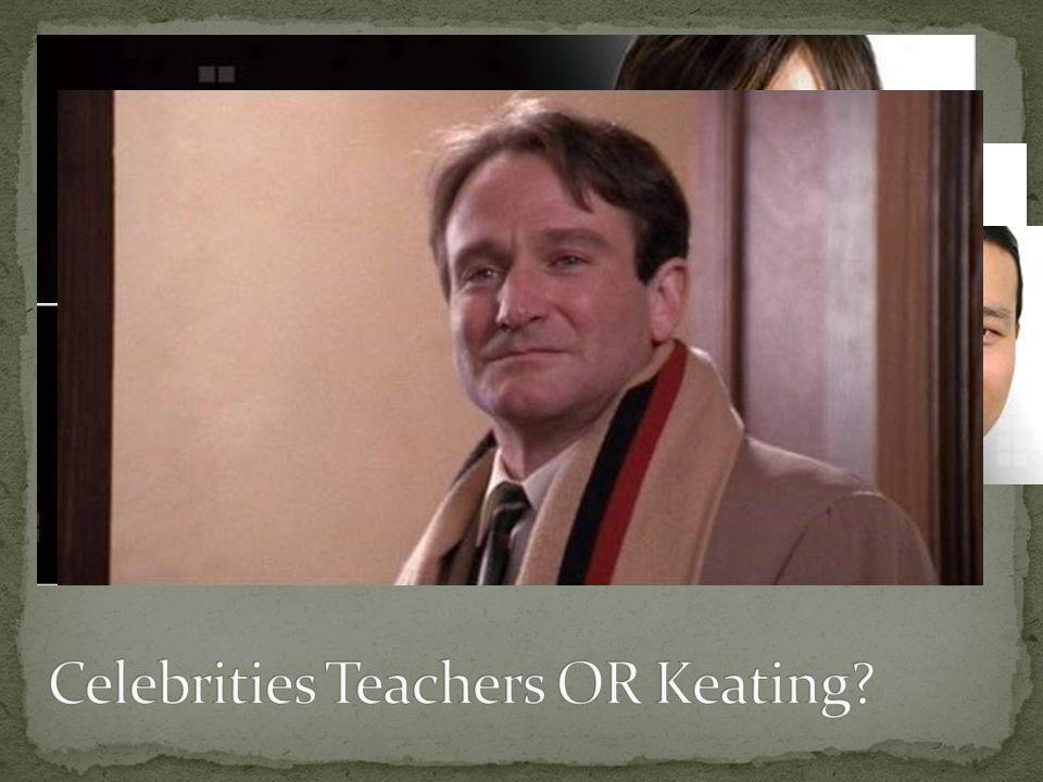 Celebrities Teachers OR Keating