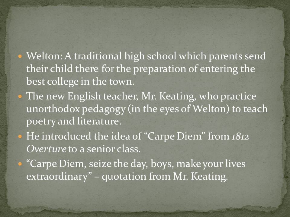 Welton: A traditional high school which parents send their child there for the preparation of entering the best college in the town.
