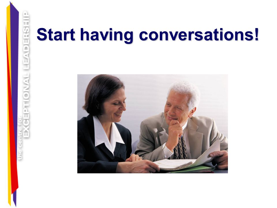 Start having conversations!