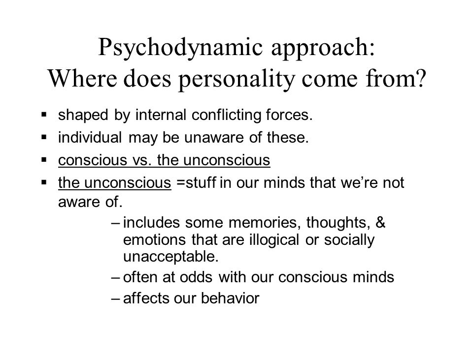 Psychodynamic approach: Where does personality come from